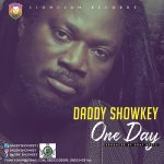 "Daddy Showkey Returns From Long Break With ""One Day"" Album"