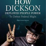 "Book: ""Bayelsa's Landmark Election; How Dickson Deployed People Power to Defeat Federal Might"""