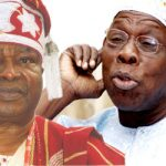"""Obasanjo Replies Oba Awujale Allegations; Says The Monarch Trades In Rumours; Lacks """"Common Sense"""""""