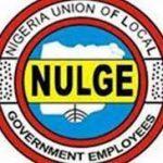 Nine Govs Pilfering LG Funds Through Cronies –NULGE